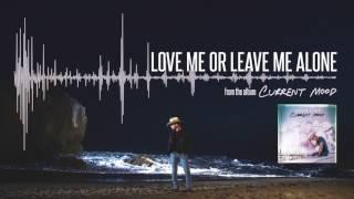 Love Me Or Leave Me Alone (ft. Karen Fairchild) (Official Audio)