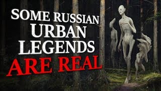 """""""Some Russian urban legends are real, after all..."""" Creepypasta"""