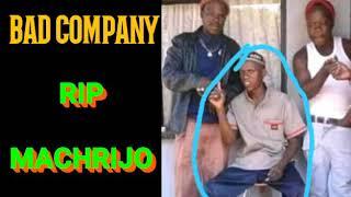 BAD COMPANY_REST IN PEACE MALOME CHRIJO(RIP KHEPHOHLAPHOHLA)