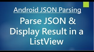 Android JSON Parsing - Perform parsing & display result in a ListView