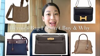 HERMES BAGS I DIDNT BUY AND WHY