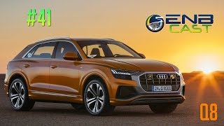 EnB Cast #41 - Audi Q8