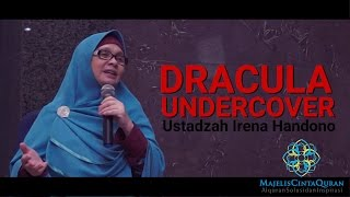 Ustadzah Irena Handono  Dracula Undercover  MCQ Bogor