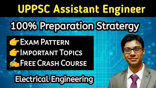 UPPSC Assistant Engineer (AE) Preparation Strategy | Electrical Engineering | 100% Success