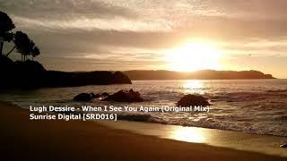 Lugh Dessire - When I See You Again (Original Mix)[SRD016]