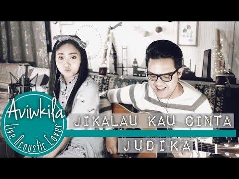JUDIKA - JIKALAU KAU CINTA (Aviwkila LIVE Cover)