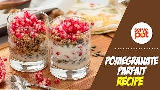 How To Make Pomegranate Parfait