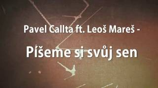 Pavel Callta - Píšem si svůj sen ft. Leoš Mareš (text)