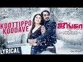 Junga | koottippo koodave song with lyrics | vijay sethupathi,sayyeshaa | tamil videos
