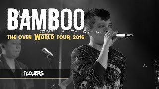 Flowers | @bamboomuzaklive: The Oven World Tour 2016 LIVE! in Edmonton