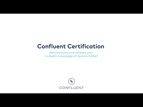 Confluent Certification | Demonstrate and validate your in-depth ...