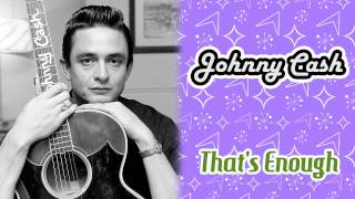 Johnny Cash - That's Enough