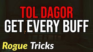 How to GET EVERY BUFF - Tol Dagor Rogue Tricks