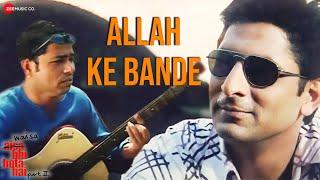 Allah Ke Bande | Waisa Bhi Hota Hai - II (2003) | Arshad Warsi