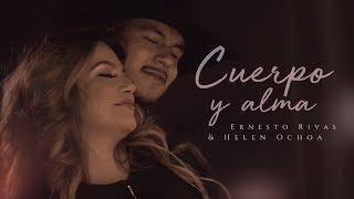 Cuerpo Y Alma   Ernesto Rivas & Helen Ochoa (Video Oficial)