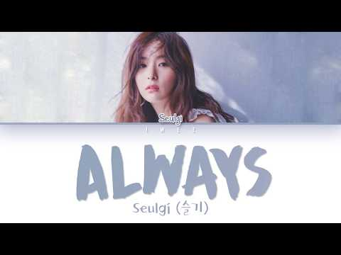 Seulgi (슬기) – Always (The Crowned Clown OST Part 5) (Han|Rom|Eng) Color Coded Lyrics/한국어 가사