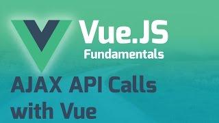 AJAX to External API - Vue.js 2.0 Fundamentals (Part 10)