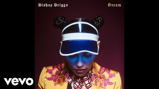 Bishop Briggs Dream Video