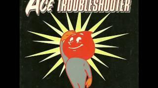 Ace Trouble Shooter-Non-Album Title #1.wmv