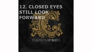 Chiodos - #12 Closed Eyes Still Look Forward - Illuminaudio (2010)