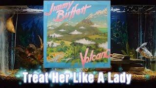 Treat Her Like A Lady   Volcano   Jimmy Buffett   Track 3