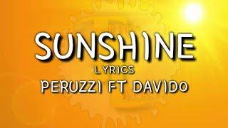 Peruzzi Ft Davido   Sunshine [Lyrics]