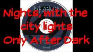Only After Dark - Def Leppard (Lyrics)