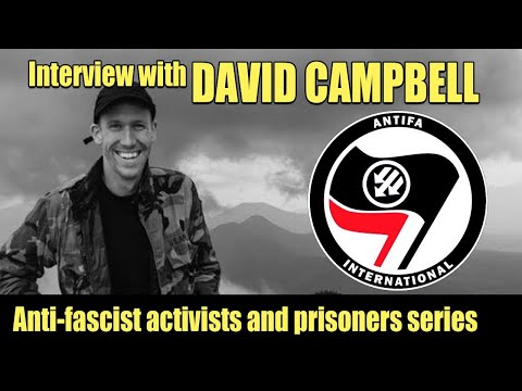 Interview with Anti-fascist Activists DAVID CAMPBELL