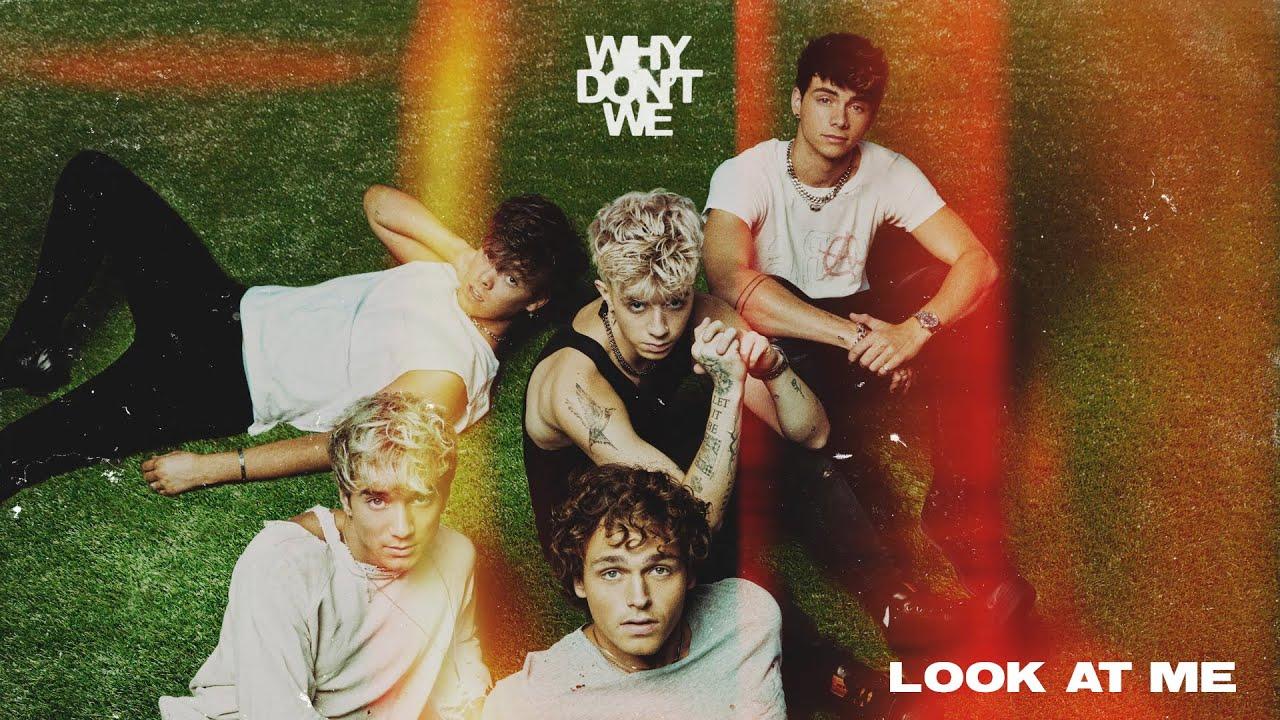 Lirik Lagu Look at Me - Why Dont We dan Terjemahan