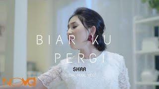 Download lagu Shaa Biar Ku Pergi Mp3