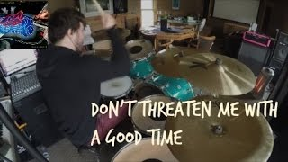 Don't Threaten Me With a Good Time [Panic! At The Disco] HD Drum Cover