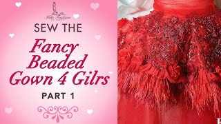 HOW TO Tailoring Masterclass (урок шитья) Red Feathers Couture Embroidered Kids Gown Part1