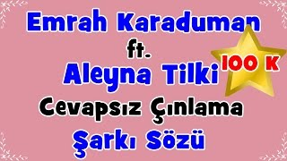 Emrah Karaduman - Cevapsız Çınlama Ft. Aleyna Tilki | Şarkı Sözü || Şarkı Defteri