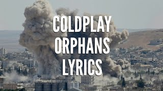 Coldplay   Orphans Lyrics