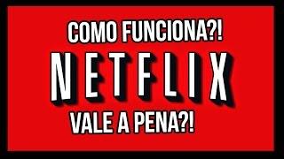 Netflix   O que é?   Como funciona?   Vale a pena?
