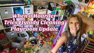 When A Hoarder Tries The Flylady Cleaning System Playroom Update! Clean With Me Cleaning Motivation