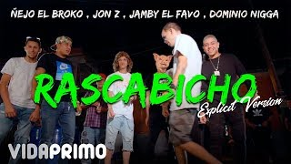 Ñejo ✖ Jon Z ✖ El Dominio ✖ Jamby - Rascabicho [Explicit Version]