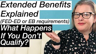 Unemployment Benefit Extensions (FED-ED, EB) Requirements & What Happens If You Don't Qualify = PUA