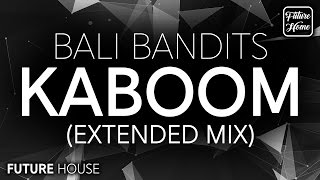 Bali Bandits - KABOOM [Official Extended Mix]