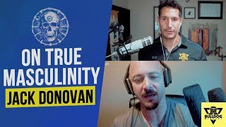 Masculinity: The 4 Virtues You NEED To Know To Be A MAN (With Jack Donovan)