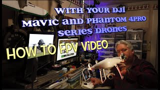 FPV Video from DJI Mavic 2P and Phantom 4P Series Drones, How-To Video