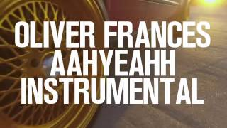 Oliver Francis - AAHYEAHH Instrumental