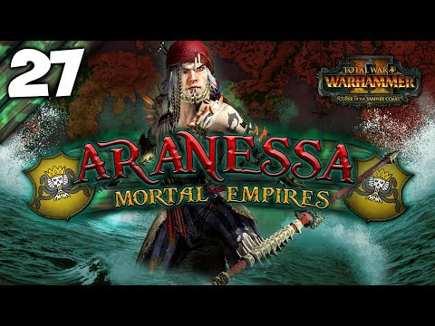 UNLEASH THE GIANT CRAB! Total War: Warhammer 2 - Mortal Empires Campaign - Aranessa Saltspite #27