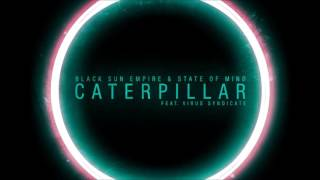 Black Sun Empire & State of Mind ft. Virus Syndicate - Caterpillar (instrumental)