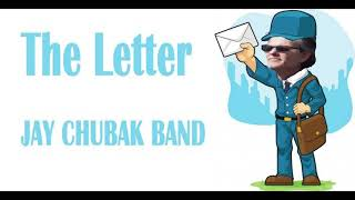 JAY CHUBAK BAND – THE LETTER