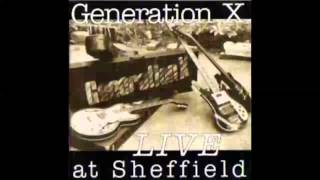 Generation X -  Live At Sheffield (HQ Audio Only)