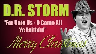 """""""For Unto Us - O Come All Ye Faithful"""" - Christmas Medley Sung By D.R. Storm"""