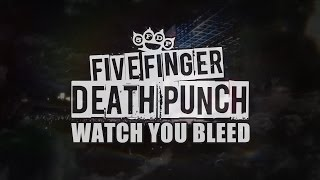"Five Finger Death Punch - ""Watch You Bleed"" (Official Lyric Video)"