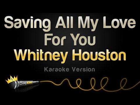 Whitney Houston - Saving All My Love For You (Karaoke Version)