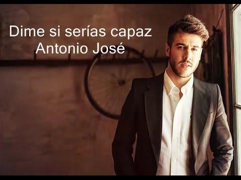 Video Dime Si Serías Capaz Antonio José